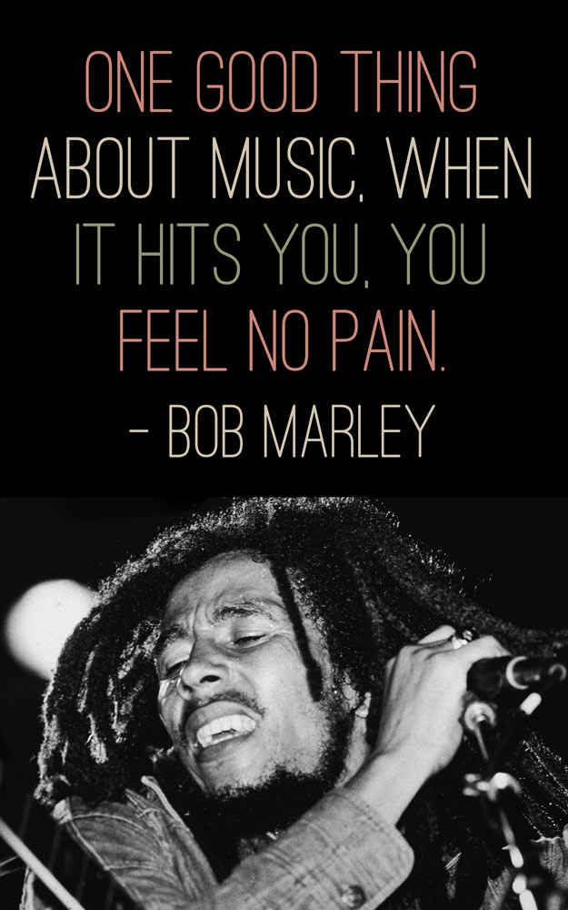 21 Powerful Quotes That Capture The Magic Of Music Bob Marley