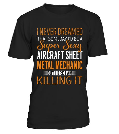 "# Aircraft Sheet Metal Mechanic .  Special Offer, not available anywhere else!      Available in a variety of styles and colors      Buy yours now before it is too late!      Secured payment via Visa / Mastercard / Amex / PayPal / iDeal      How to place an order            Choose the model from the drop-down menu      Click on ""Buy it now""      Choose the size and the quantity      Add your delivery address and bank details      And that's it!"