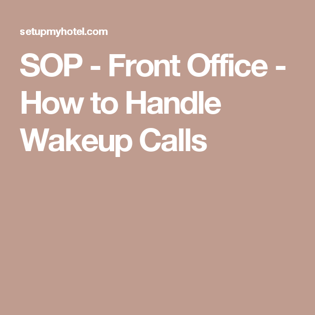 Sop  Front Office  How To Handle Wakeup Calls  Christie Lodge