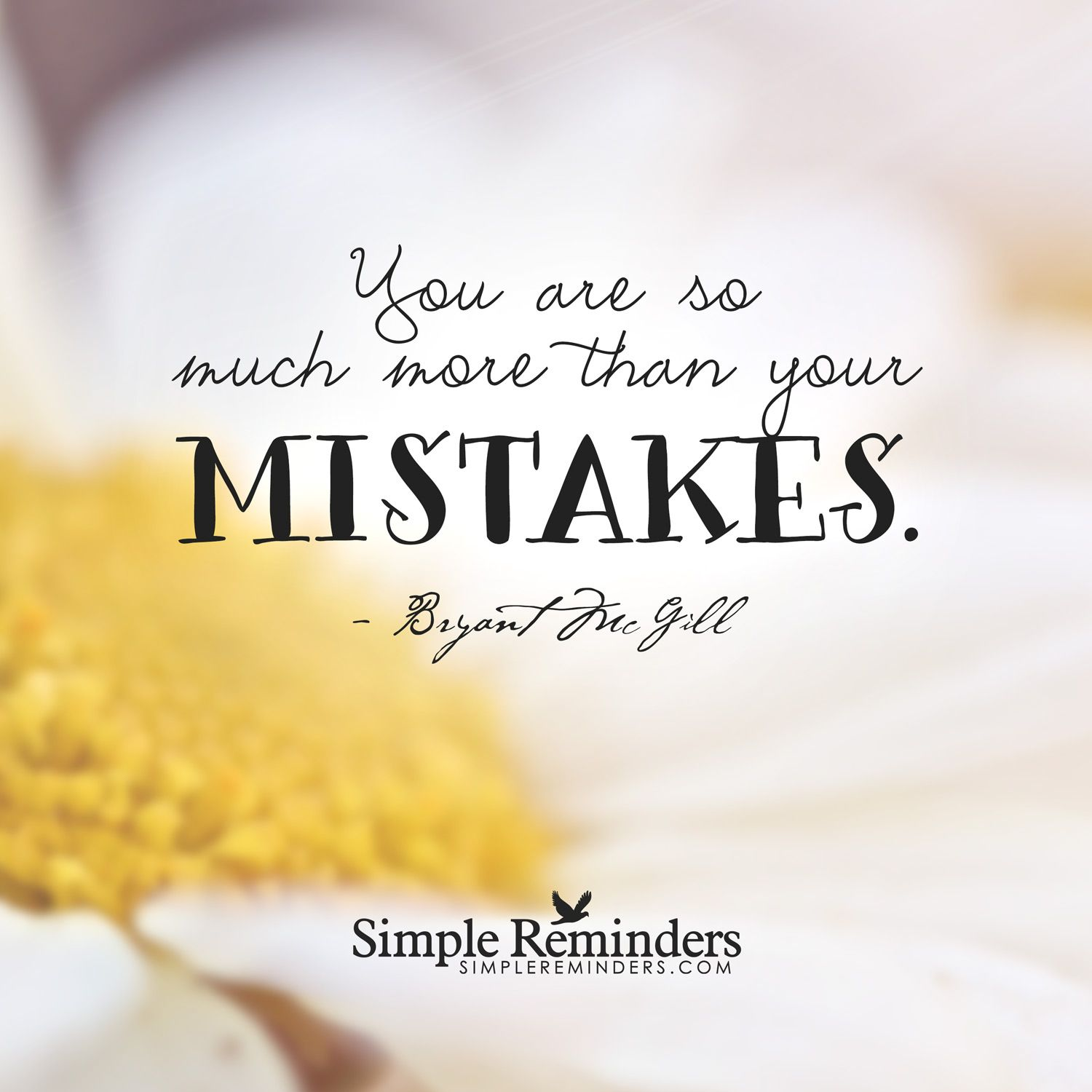 "Daily Inspirational Thoughts You Are More Than Your Mistakes""bryant Mcgill  Inspiring"