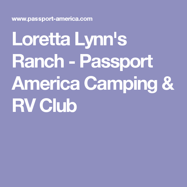 Loretta Lynn's Ranch Passport America Camping & RV Club
