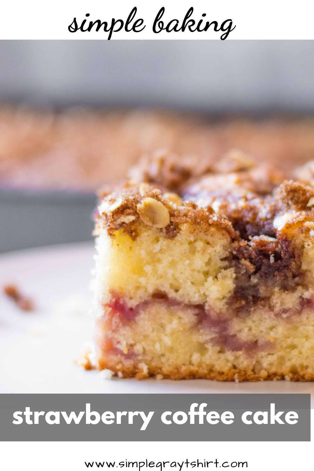 Coffee Cake With Strawberry Jam Simple Gray T Shirt Recipe Coffee Cake Recipes Coffee Cake Recipes Easy Strawberry Cakes