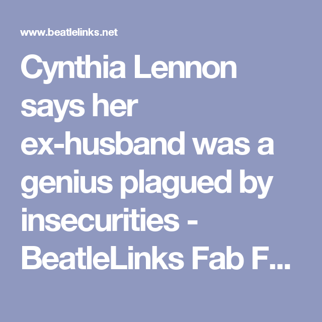 Cynthia Lennon says her ex-husband was a genius plagued by insecurities - BeatleLinks Fab Forum