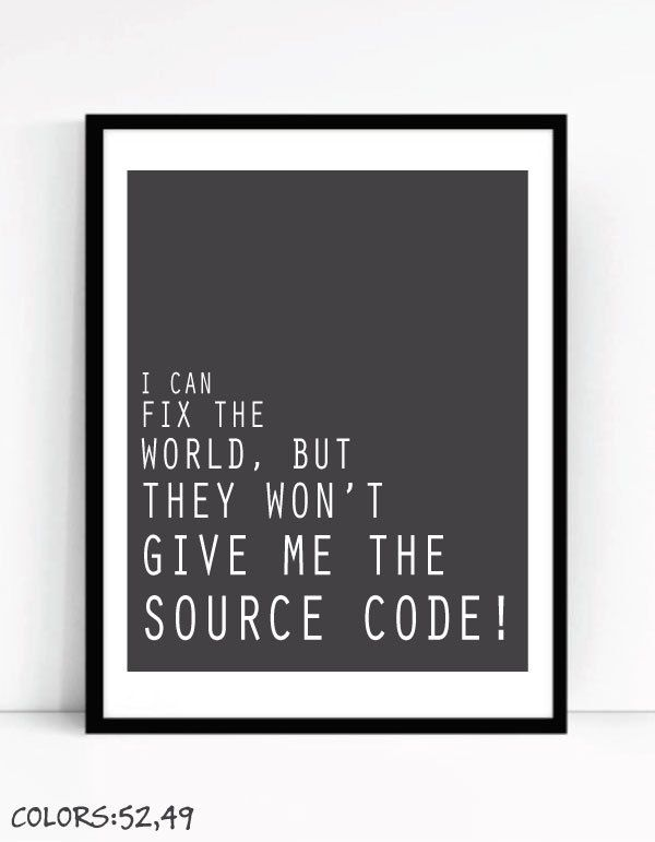 Printable I Can Fix The World Art For Geeks Office Wall Gallery Digital Download Quote Computer Coding Programming Software Engineer In 2021 Office Quotes Digital Art Prints Computer Coding