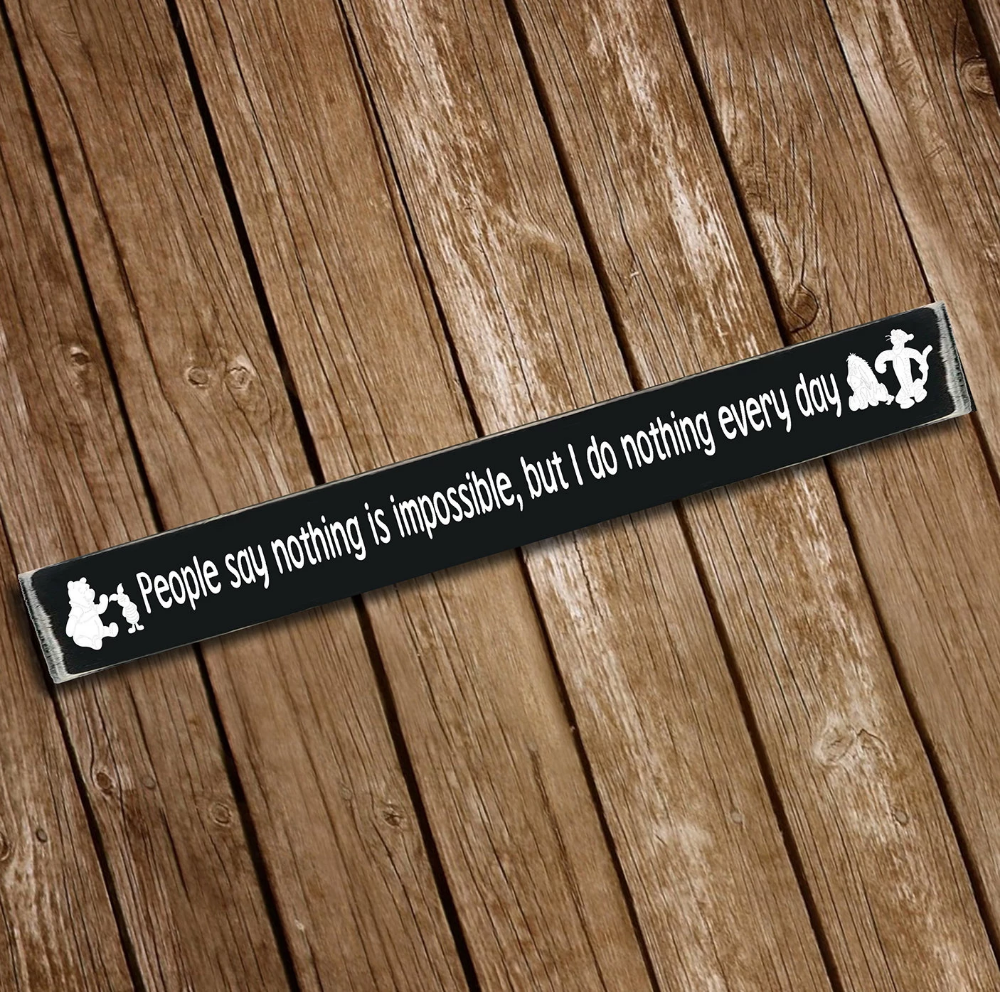 Winnie the Pooh People Say Nothing Is Impossible Wooden Sign #disneykitchen