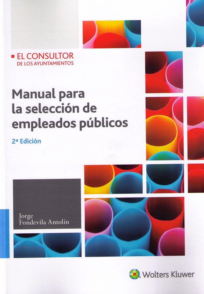 Manual Para La Selección De Empleados Públicos Jorge Fondevila Antolín 2ª Ed Wo Libros De Derecho Presupuestos Generales Del Estado Discriminación Positiva