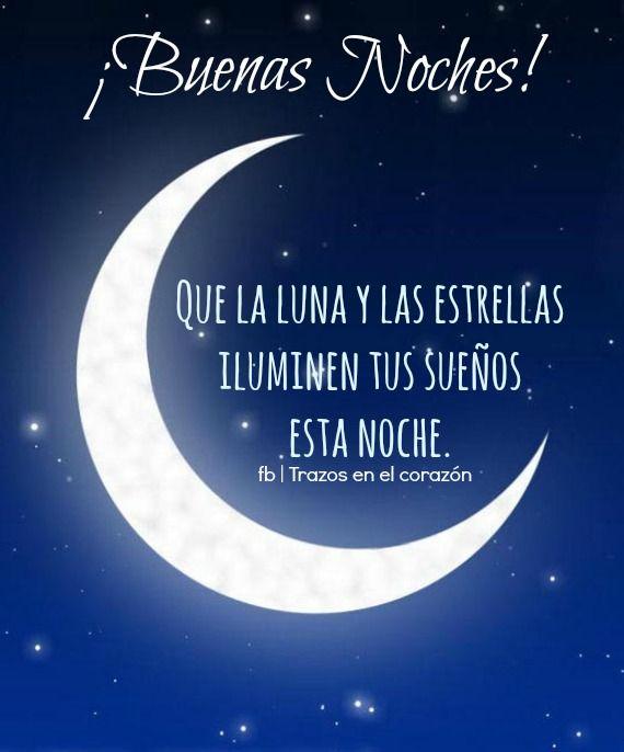 Buenas noches que la luna y las estrellas iluminen tus for Que luna hay esta noche
