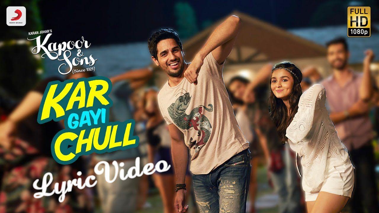 Kapoor Sons Kar Gayi Chull Lyric Video Sidharth Alia Badshah Amaal Mallik Fazilpuria Bollywood Music Videos Bollywood Songs Bollywood Music
