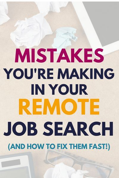 4 Mistakes You\u0027re Making in Your Remote Job Search (And How to Fix - resume mistakes