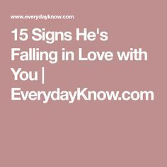 Signs hes falling in love with you