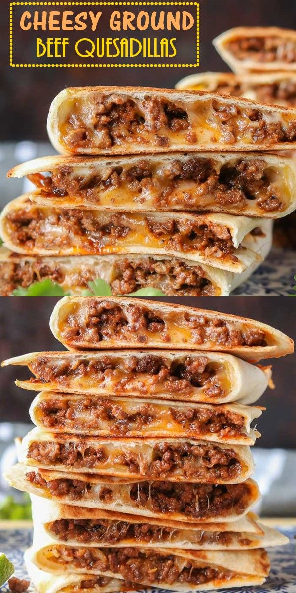 CHEESY GROUND BEEF QUESADILLAS  #groundbeefrecipes