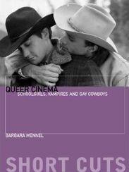 QUEER CINEMA: SCHOOLGIRLS, VAMPIRES, AND GAY COWBOYS. Tämä taisi olla adlibriksessäkin.
