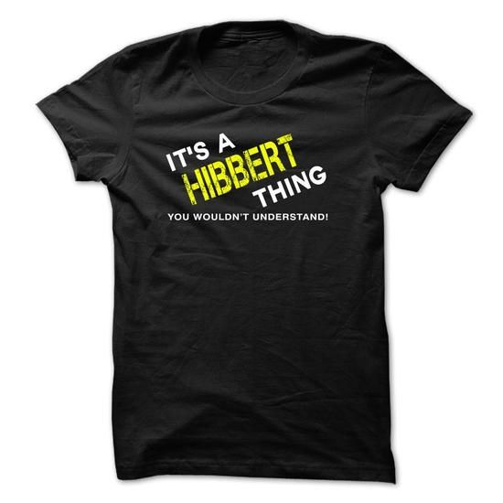 It is a HIBBERT  Thing tee - #diy gift #gift bags. LOWEST SHIPPING => https://www.sunfrog.com/No-Category/It-is-a-HIBBERT-Thing-tee-Black.html?68278