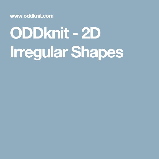 ODDknit - 2D Irregular Shapes