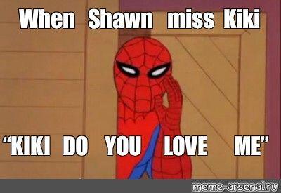 Kiki do you love me funny images