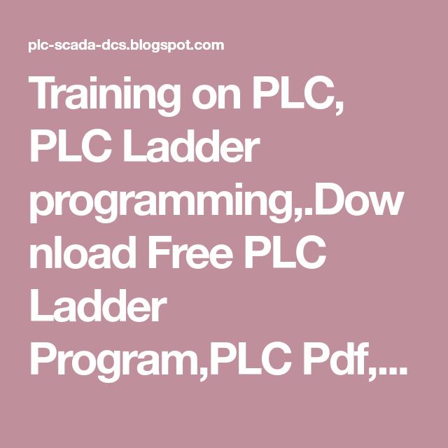 Training on PLC, PLC Ladder programming, Download Free PLC Ladder
