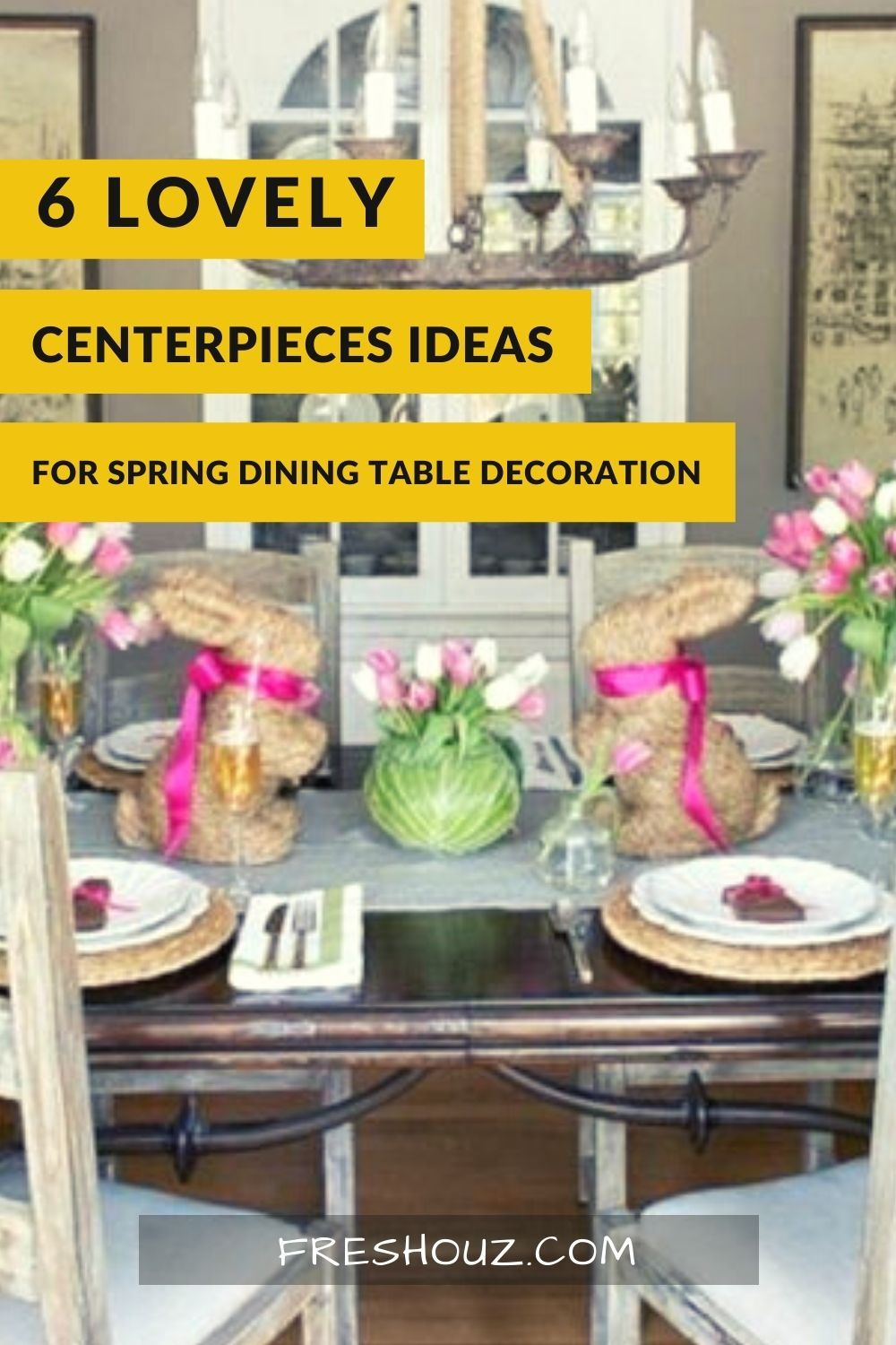 6 Lovely Centerpieces Ideas For Spring Dining Table Decoration In 2021 Dining Table Decor Dining Table Table Decorations