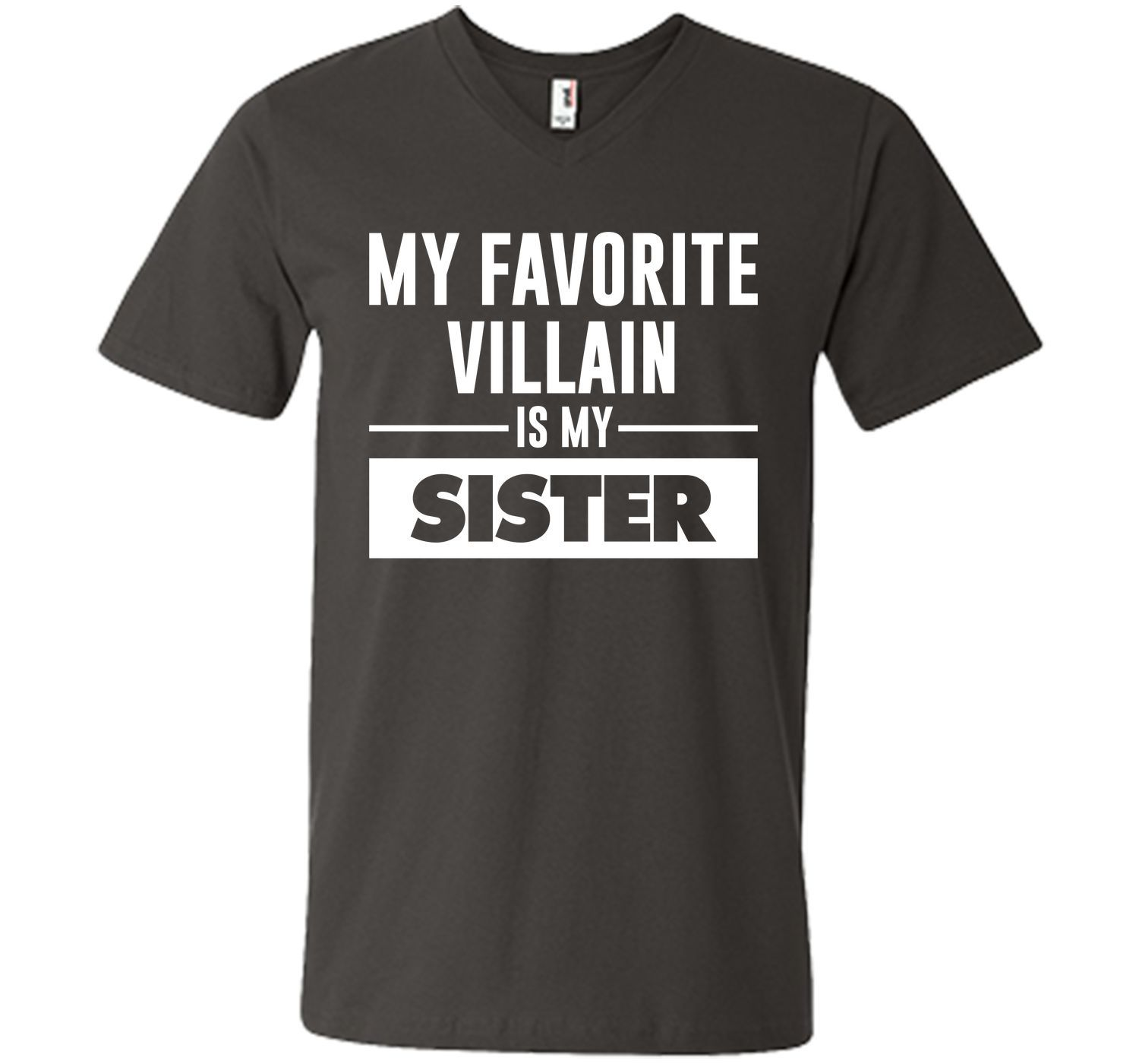 148e6eb5 My Favorite Villain is My Sister Funny Graphic T-shirt T-Shirt ...