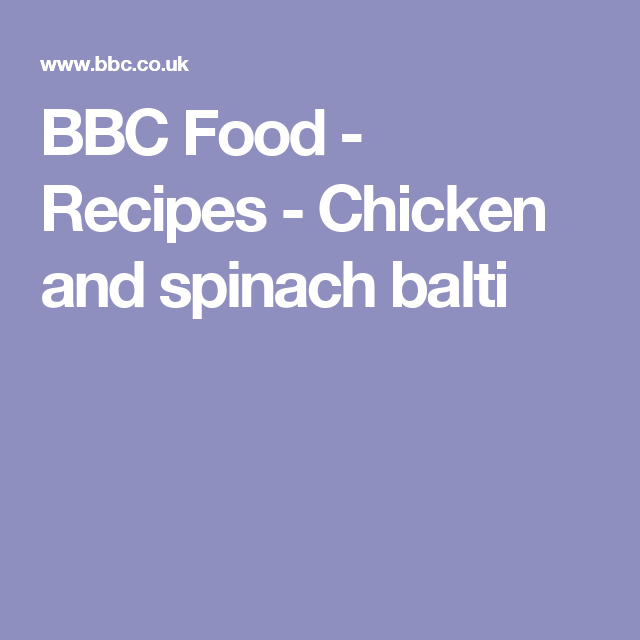 Chicken and spinach balti recipe spinach food and recipes bbc food recipes chicken and spinach balti forumfinder Choice Image