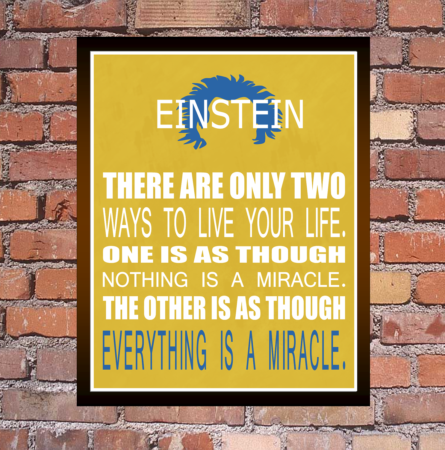Everything Is A Miracle - Albert Einstein - Inspirational ...