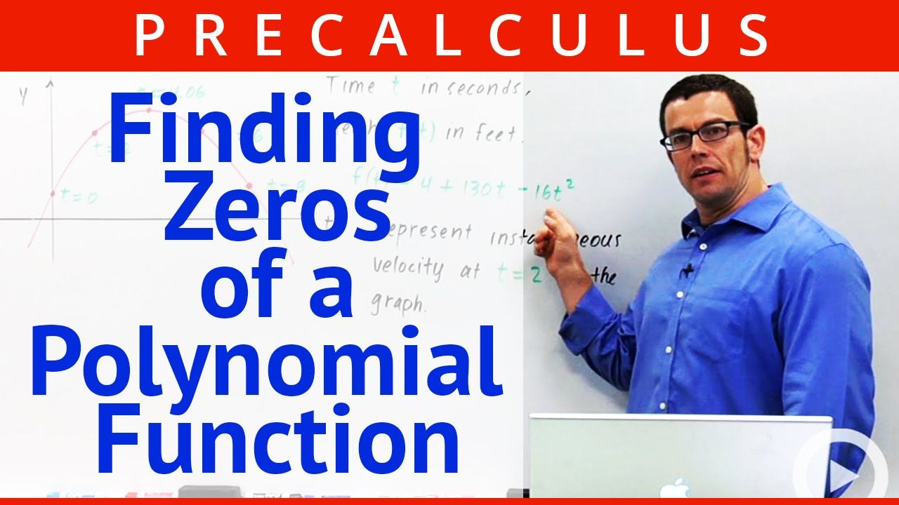 Finding zeros of a polynomial function precalculus with