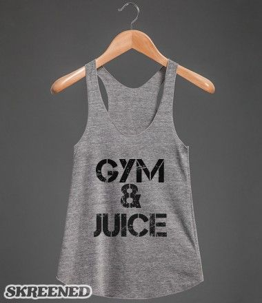 Gym and Juice - not to be confused with snoop dogg's gin & juice
