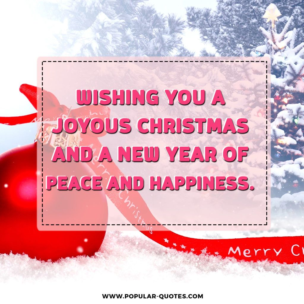 Wishing You A Joyous Christmas And A New Year Of Peace And Happiness