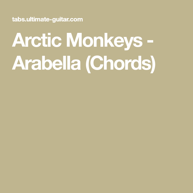 Arctic Monkeys Arabella Chords Guitar Pinterest Arctic