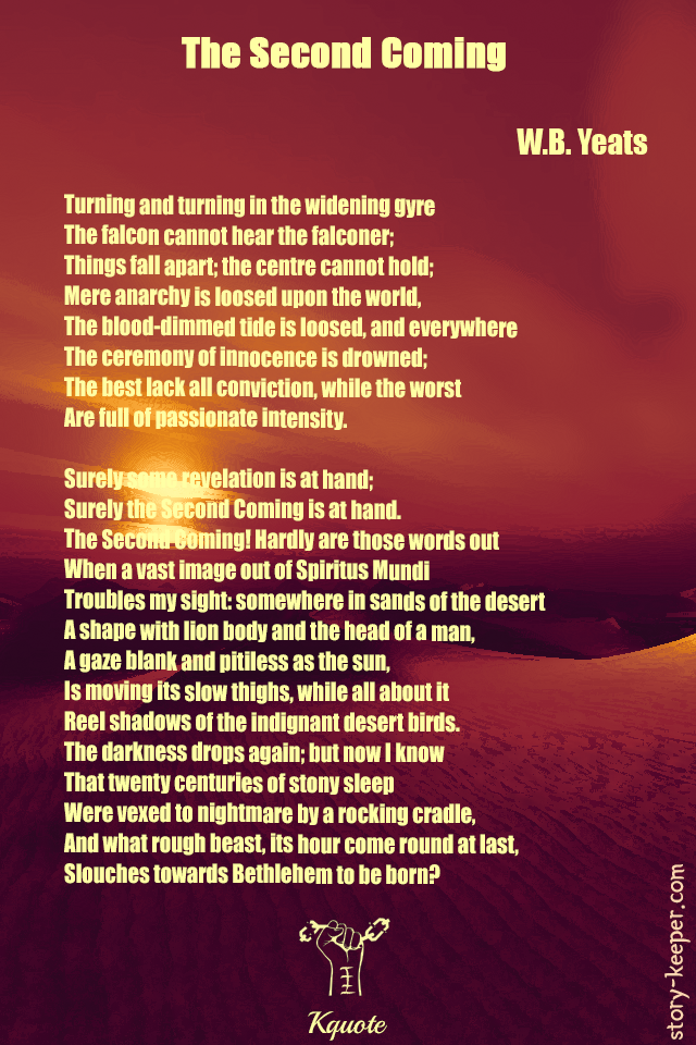 #poetry, #강쿼트, #재림, #WBYeats, #선, #악, #good, #evil, #coviction, #poem, #thesecondcoming, #god, #예이츠, #WB예이츠