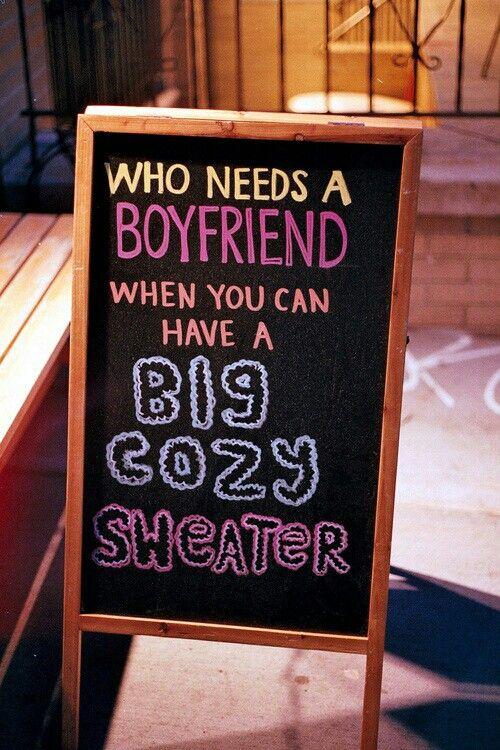 who needs a boyfriend