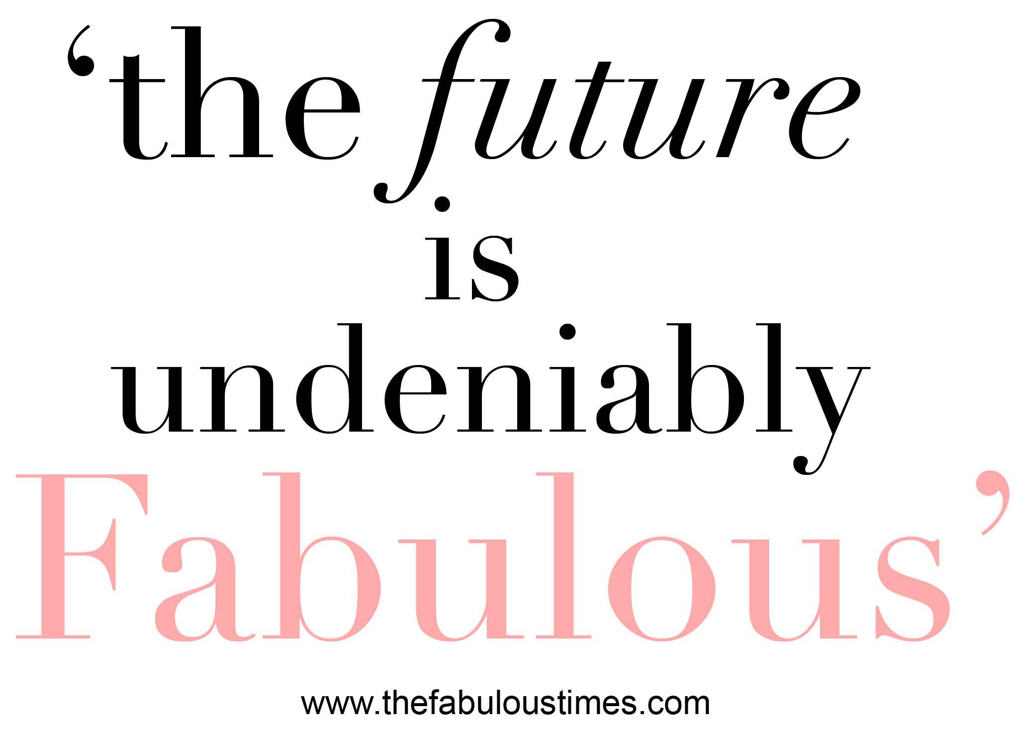 Fabulous Quotes Future Fabulous Quote Positive Critiquezyahoo Www.facebook .