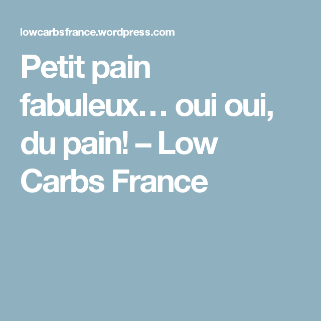 petit pain fabuleux oui oui du pain low carbs france. Black Bedroom Furniture Sets. Home Design Ideas