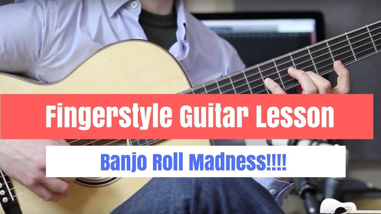 Fingerstyle Guitar Lesson How To Play Banjo Rolls