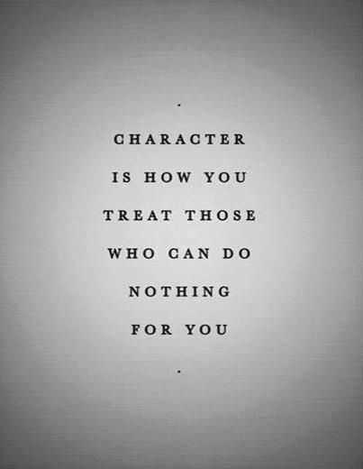 Amazing Lifehack   Character Is How You Treat Those Who Can Do Nothing For You # Character Great Pictures