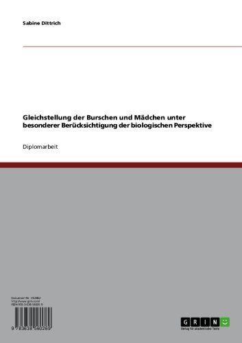 Gleichstellung der Burschen und Mädchen unter besonderer Berücksichtigung der biologischen Perspektive (German Edition) by Sabine Dittrich. $30.74. 100 pages. Publisher: GRIN Verlag GmbH; 1. edition (October 23, 2006)