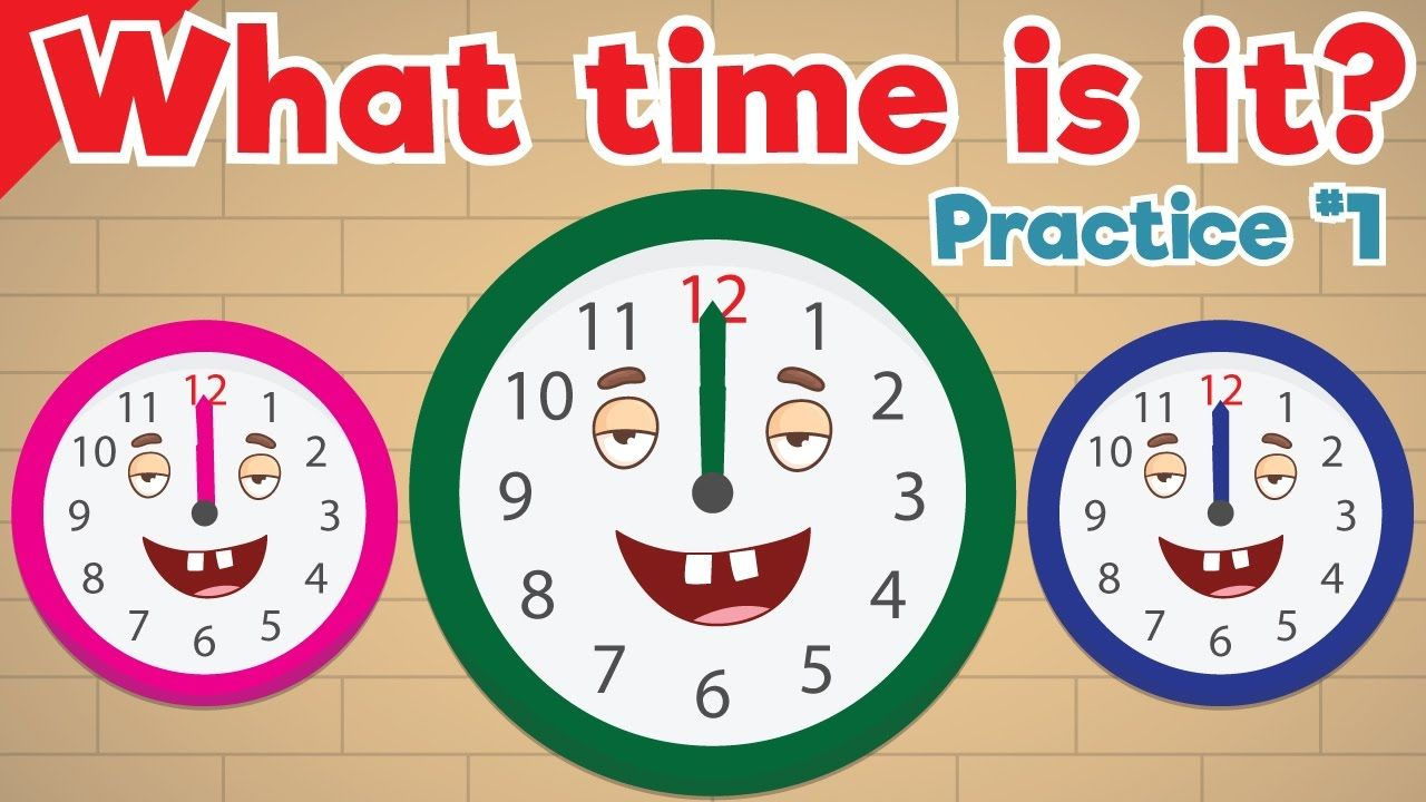 Learn To Tell Time 1 Telling The Time Practice For Children What S Learn To Tell Time Learning English For Kids Kids English