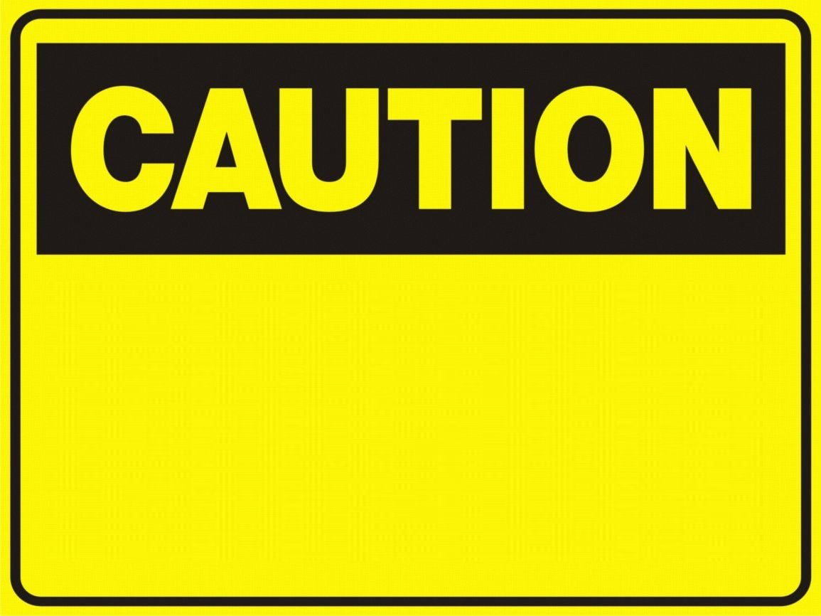 Blank Caution Sign Caution Blank These Signs