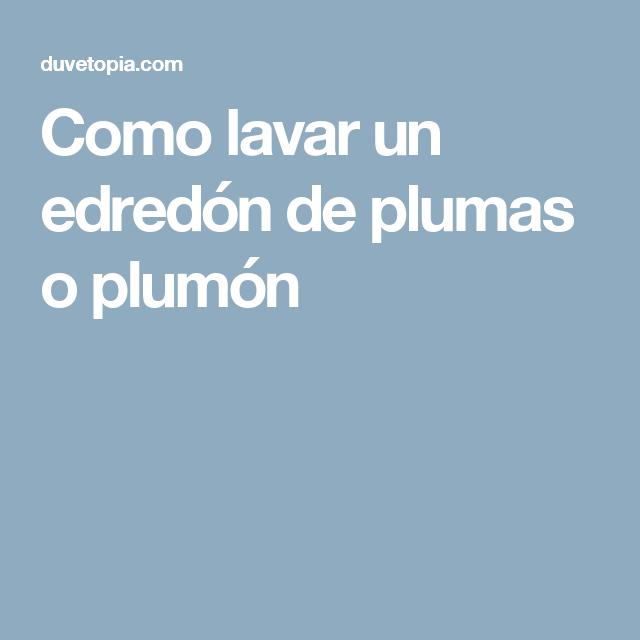 Como Lavar Un Edredon De Plumon.Como Lavar Un Edredon De Plumas O Plumon Trucos Utiles