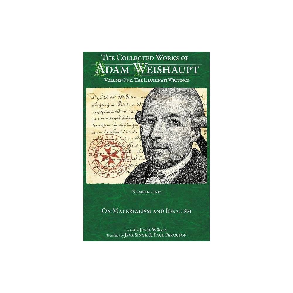 On Materialism And Idealism Collected Works Of Adam Weishaupt