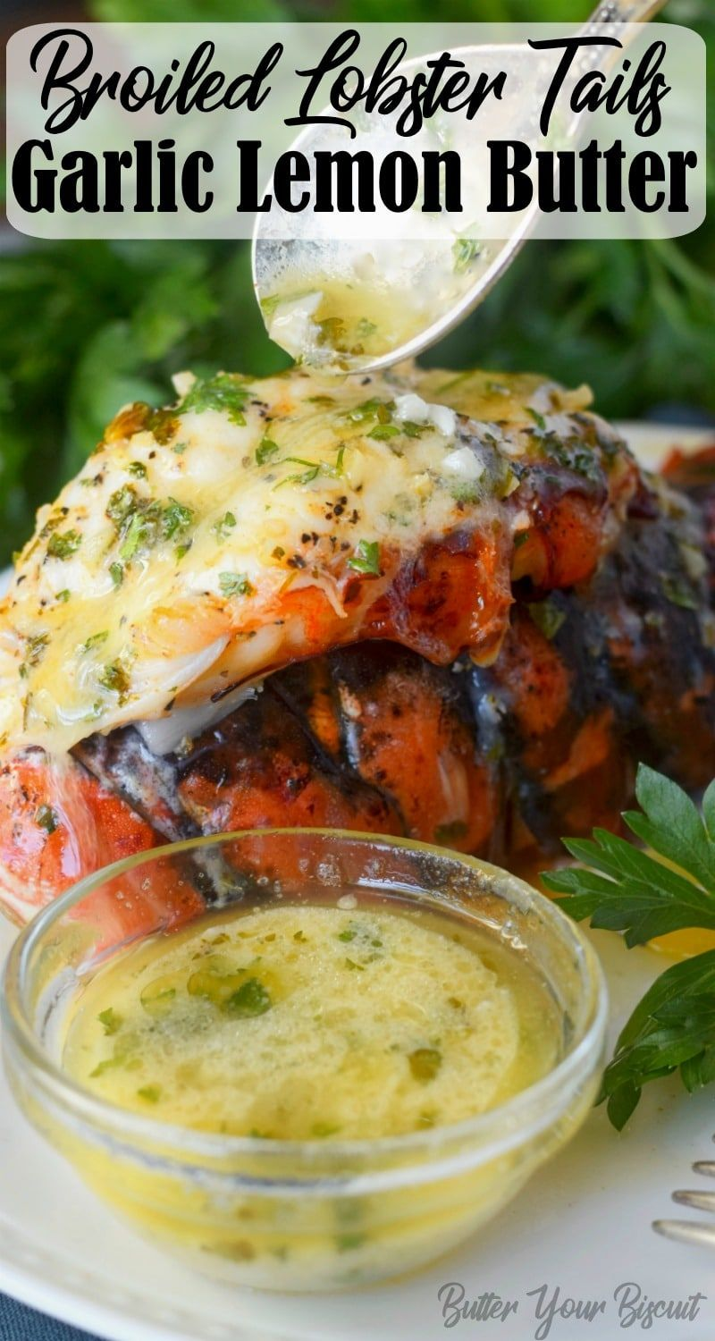 Broiled Lobster Tail with Garlic Lemon Butter - Butter Your Biscuit