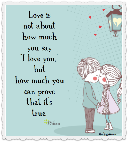 Love Is Not About How Much You Say I Love You But How Much