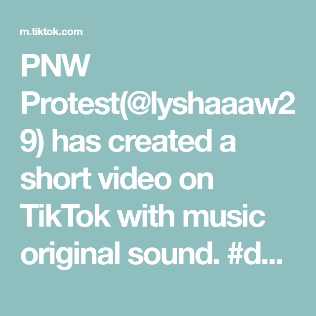 Pnw Protest Lyshaaaw29 Has Created A Short Video On Tiktok With Music Original Sound Duet With Thebeyerlebunch My Heart Music Waves Original Song Music