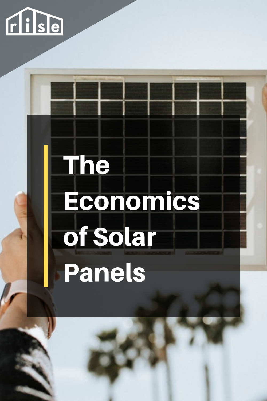 The Economics Of Solar Panels Rise Stories Solar Energy For Home Solar Panels Architecture Solar Panels For Home