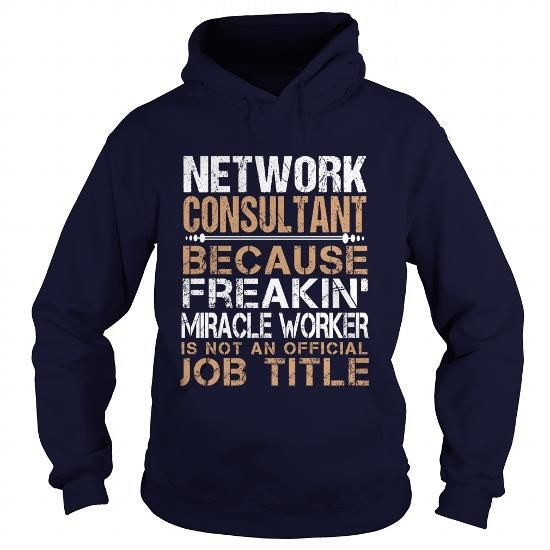 NETWORK CONSULTANT Because FREAKING Miracle Worker Isn't An Official Job Title T Shirts, Hoodies, Sweatshirts. GET ONE ==> https://www.sunfrog.com/LifeStyle/NETWORK-CONSULTANT--Freaking-Navy-Blue-Hoodie.html?41382