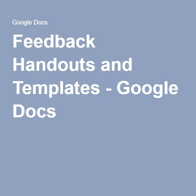 Feedback Handouts and Templates - Google Docs 2016 classroom - feedback templates