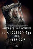 libri che passione: La signora del lago di Andrzej Sapkowski