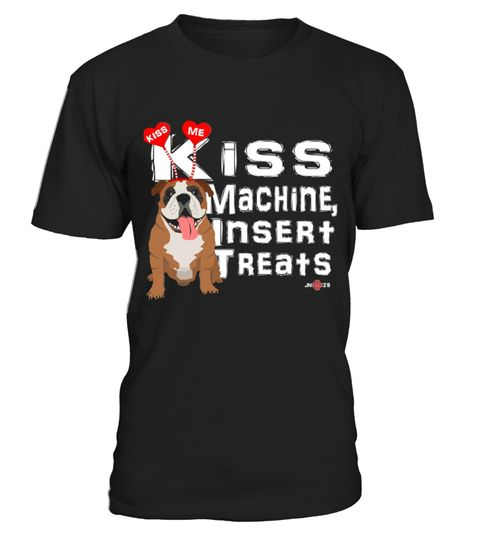 # Engish Bulldog Apparel   Kiss Machine   Bulldog Gift .    COUPON CODE    Click here ( image ) to get COUPON CODE  for all products :      HOW TO ORDER:  1. Select the style and color you want:  2. Click Reserve it now  3. Select size and quantity  4. Enter shipping and billing information  5. Done! Simple as that!    TIPS: Buy 2 or more to save shipping cost!    This is printable if you purchase only one piece. so dont worry, you will get yours.                       *** You can pay the…