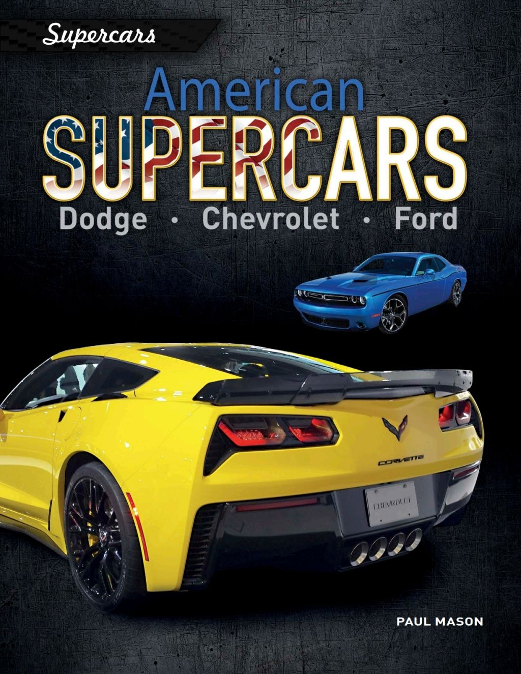 American Supercars Dodge Chevrolet Ford Ebook Super Cars Luxury Car Brands Chevrolet