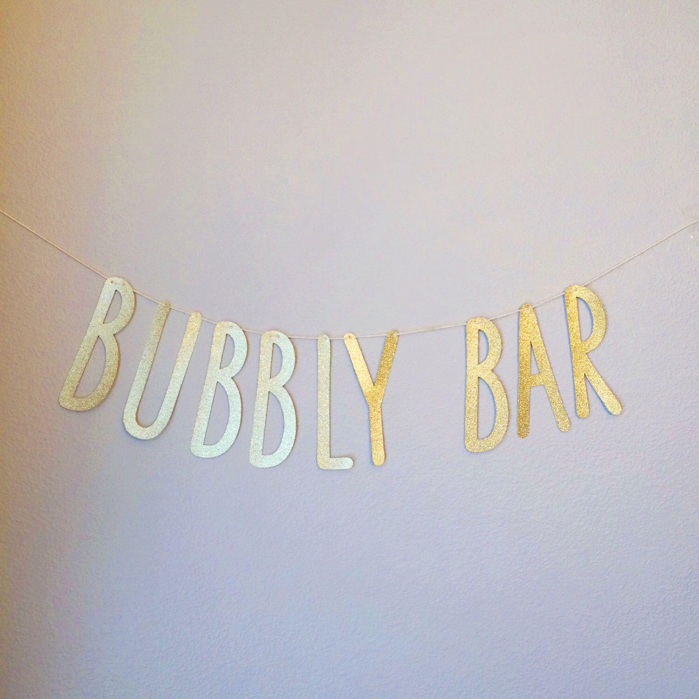 BUBBLY BAR Gold Glitter Banner - Wedding Bar Sign, Party Decor, Bachelorette Party Decor, Bridal Shower Decor by BaublesandBelle on Etsy https://www.etsy.com/listing/238060973/bubbly-bar-gold-glitter-banner-wedding