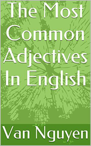 The Most Common Adjectives In English (English Edition)